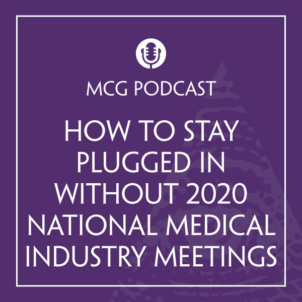 MCG-How-to-Stay-Plugged-in-Without-2020-National-Medical-Industry-Meetings