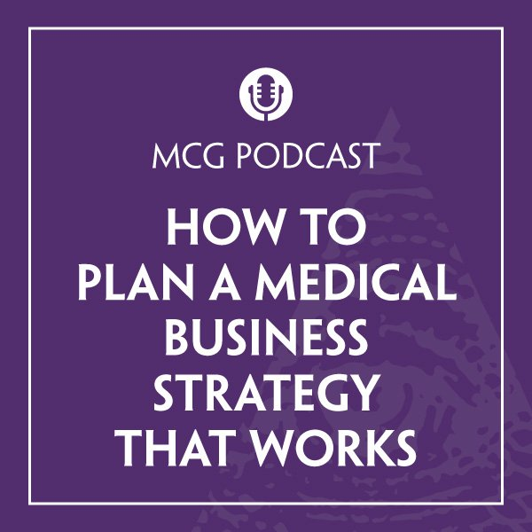 How to Plan A Medical Business Strategy That Works