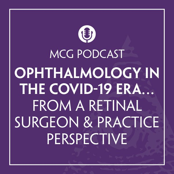 MCG-podcast-episode-retinasurgeonperspective